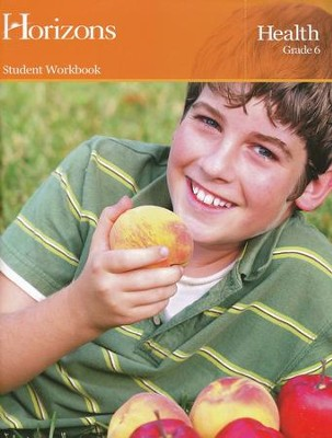 Horizons Health Grade 6 Workbook  -