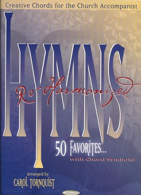 Hymns Re-Harmonized   -     By: Carol Tornquist