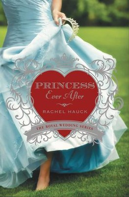 Princess Ever After, Royal Wedding Series #2   -     By: Rachel Hauck