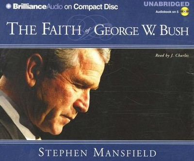 The Faith of George W. Bush                              Audiobook on CD  -     By: Stephen Mansfield