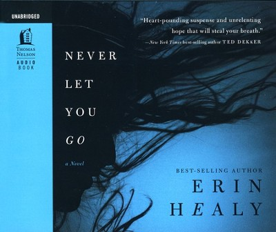 Never Let You Go -Unabridged Audiobook on CD  -     By: Erin Healy