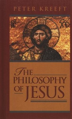 The Philosophy of Jesus  -     By: Peter Kreeft