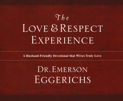 The Love and Respect Experience, Unabridged Audio Book on CD  -     By: Dr. Emerson Eggerichs