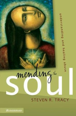 Mending the Soul: Understanding and Healing Abuse - eBook  -     By: Steven R. Tracy