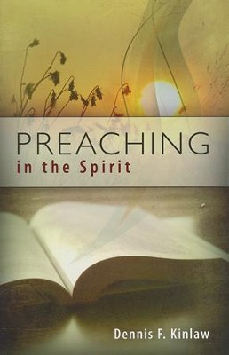 Preaching in the Spirit   -     By: Dennis Kinlaw
