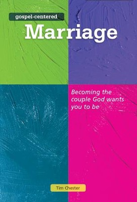 Gospel-Centered Marriage  -     By: Tim Chester
