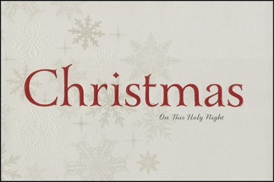 Christmas: On This Holy Night  -
