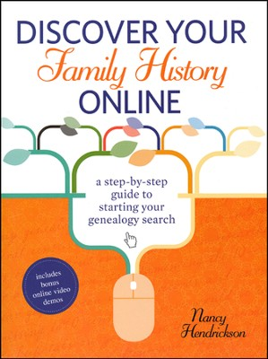 Discover Your Family History Online: A Step-by-Step Guide to Starting Your Genealogy Search  -     By: Nancy Hendrickson