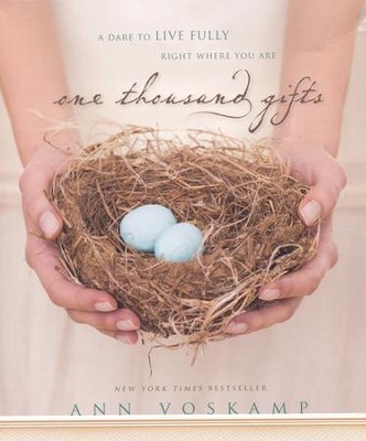 One Thousand Gifts: A Dare to Live Fully Right Where You Are, Audiobook CD  -     By: Ann Voskamp