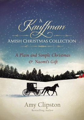 A Kauffman Amish Christmas Collection, 2 Volumes in 1   -     By: Amy Clipston