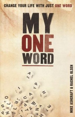 My One Word: Change Your Life with Just One Word   -     By: Michael W. Ashcraft, Rachel Olsen