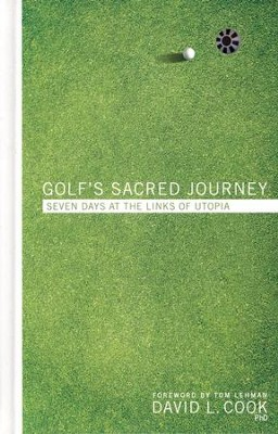 Golf's Sacred Journey: Seven Days At The Links of Utopia, Hardcover - Slightly Imperfect  -