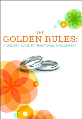 The Golden Rules: a Modern Guide to Traditional Engagement  -