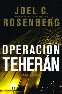 Operación Teherán  (The Tehran Initiative)  -     By: Joel C. Rosenberg