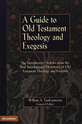 A Guide to Old Testament Theology and Exegesis   -     Edited By: Willem A. VanGemeren