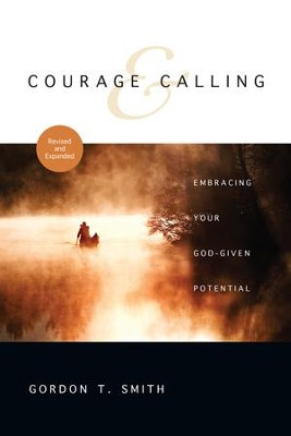Courage and Calling: Embracing Your God-Given Potential - eBook  -     By: Gordon T. Smith