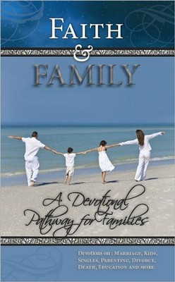Faith and Family: A Devotional Pathway for Families  -