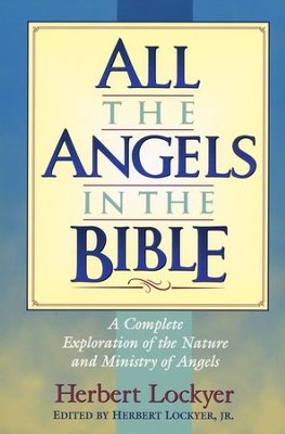 All the Angels in the Bible --Damaged  -     By: Herbert Lockyer