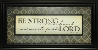 Be Strong and Take Heart Framed Print  -