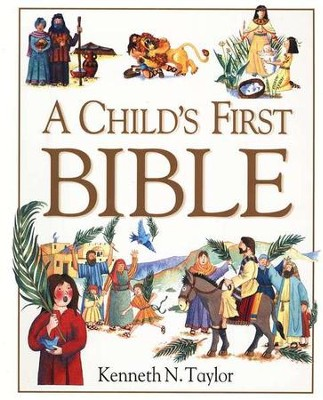 A Child's First Bible, Hardcover (with handle)   -     By: Kenneth Taylor