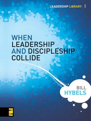When Leadership and Discipleship Collide - eBook  -     By: Bill Hybels