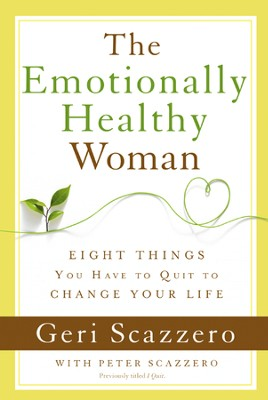 The Emotionally Healthy Woman: Eight Things You Have to Quit to Change Your Life  -     By: Geri Scazzero