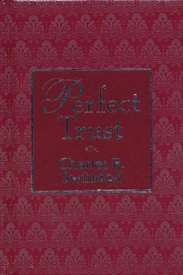 Perfect Trust  -     By: Charles R. Swindoll
