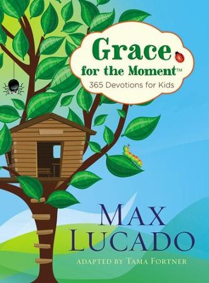 Grace for the Moment Devotional for Kids  -     By: Max Lucado