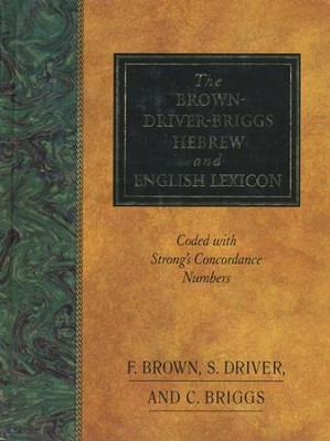 Brown-Driver-Briggs Hebrew and English Lexicon,          Slightly Imperfect  -     By: Francis Brown, S. Driver, C. Briggs