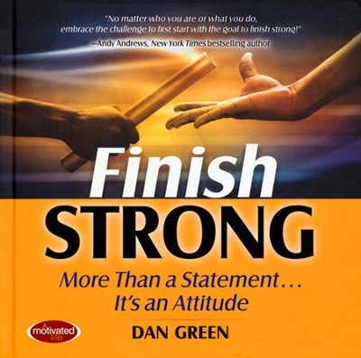 Finish Strong  -     By: Dan Green