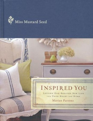 Inspired You: Letting God Breathe New Life Into Your Heart and Home  -     By: Miss Mustard Seed