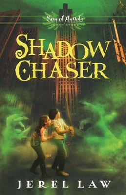 Shadow Chaser, Son of Angels Series #3   -     By: Jerel Law