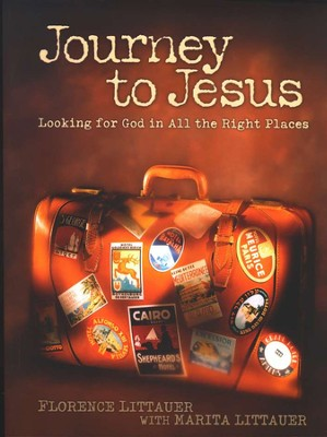 Journey to Jesus: Looking for God in All the Right Places--Bible Study Workbook  -     By: Florence Littauer