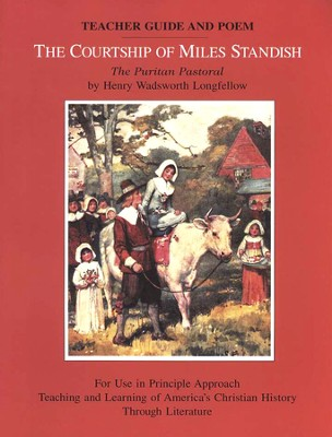 The Courtship of Miles Standish: The Puritan Pastoral, Teacher Guide and Poem  -     By: Henry Wadsworth Longfellow