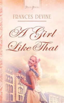A Girl Like That - eBook  -     By: Frances Devine