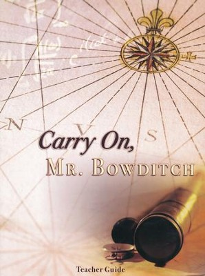 A Teacher Guide for the Classic Carry On, Mr. Bowditch   -