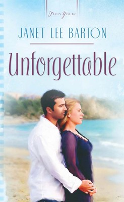 Unforgettable - eBook  -     By: Janet Lee Barton