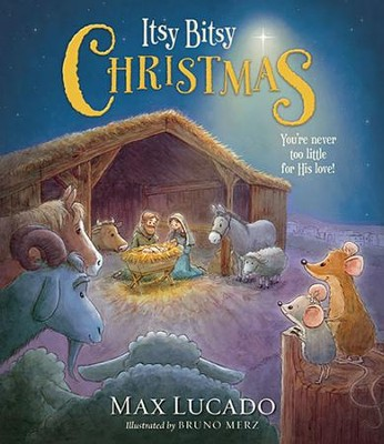 Itsy Bitsy Christmas: You're Never Too Little for His Love! - Slightly Imperfect  -     By: Max Lucado