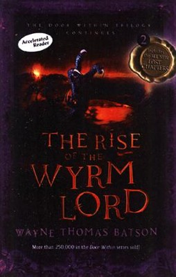 #2: The Rise of the Wyrm Lord  -     By: Wayne Batson