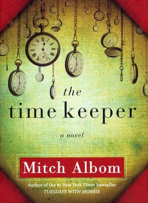 The Time Keeper  -     By: Mitch Albom