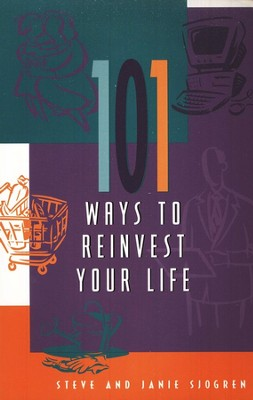 101 Ways to Reinvest Your Life  -     By: Steve Sjogren, Janie Sjogren