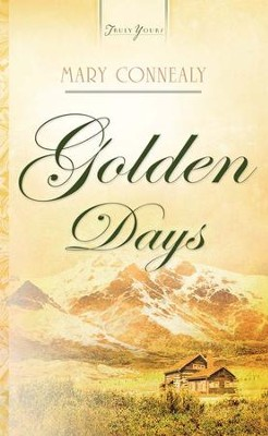 Golden Days - eBook  -     By: Mary Connealy