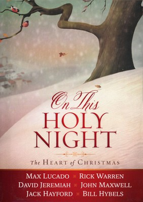 On This Holy Night: The Heart of Christmas - Slightly Imperfect  -     By: Max Lucado, Rick Warren, David Jeremiah
