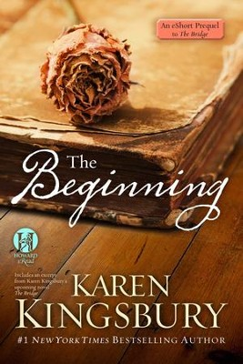 The Beginning: An eShort prequel to The Bridge - eBook  -     By: Karen Kingsbury