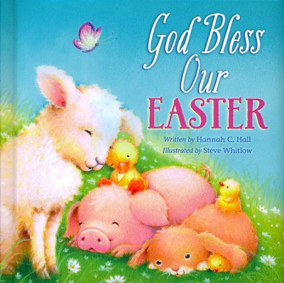 God Bless Our Easter    -     By: Hannah C. Hall