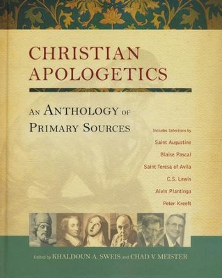 Christian Apologetics: An Anthology of Primary Sources  -     By: Chad V. Meister, Khaldoun A. Sweis