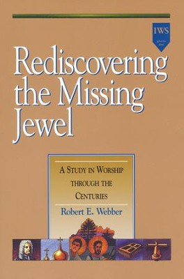 Rediscovering the Missing Jewel,                      Alleluia! Series  -     By: Robert E. Webber