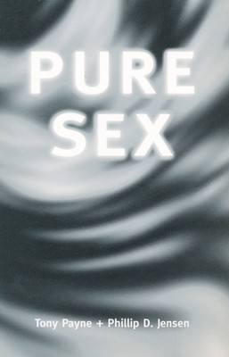 Pure Sex  -     By: Phillip Jensen, Tony Payne