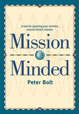 Mission Minded  -     By: Peter Bolt