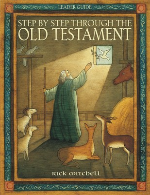 Step by Step Through the Old Testament (Leader Guide)  -     By: Waylon Bailey, Tom Hudson, Rick Mitchell